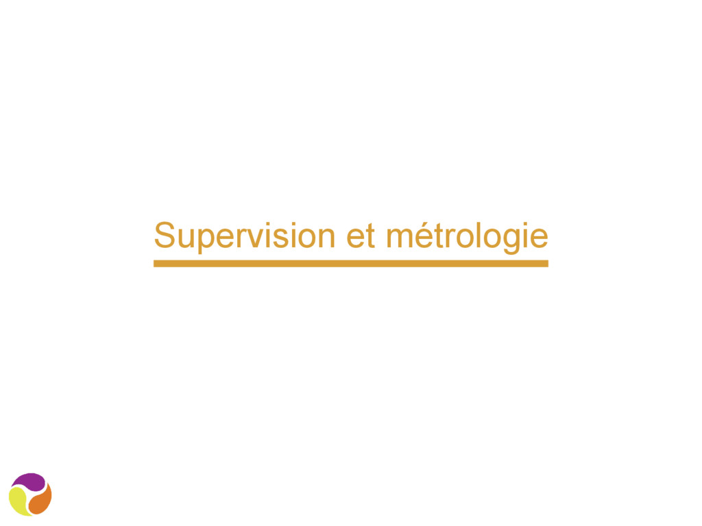 Supervision et métrologie