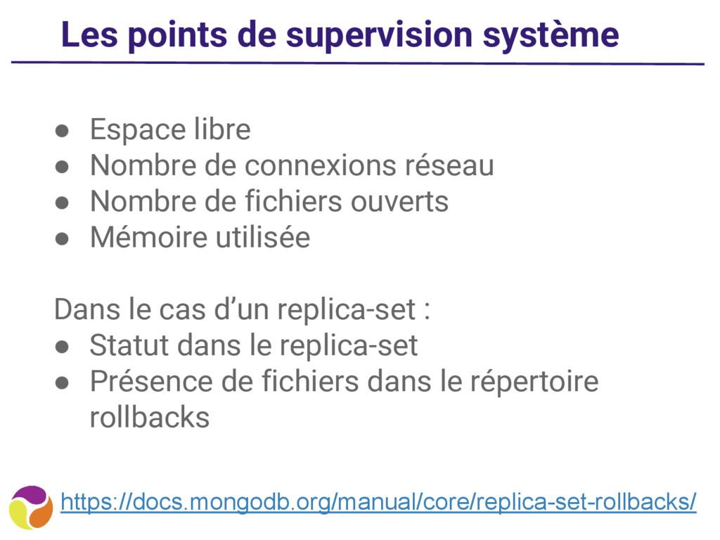 Les points de supervision système ● Espace libr...
