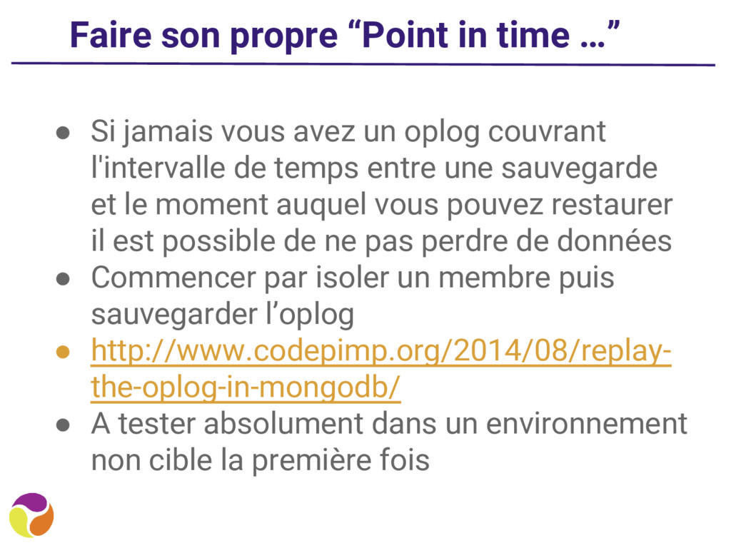 "Faire son propre ""Point in time …"" ● Si jamais ..."