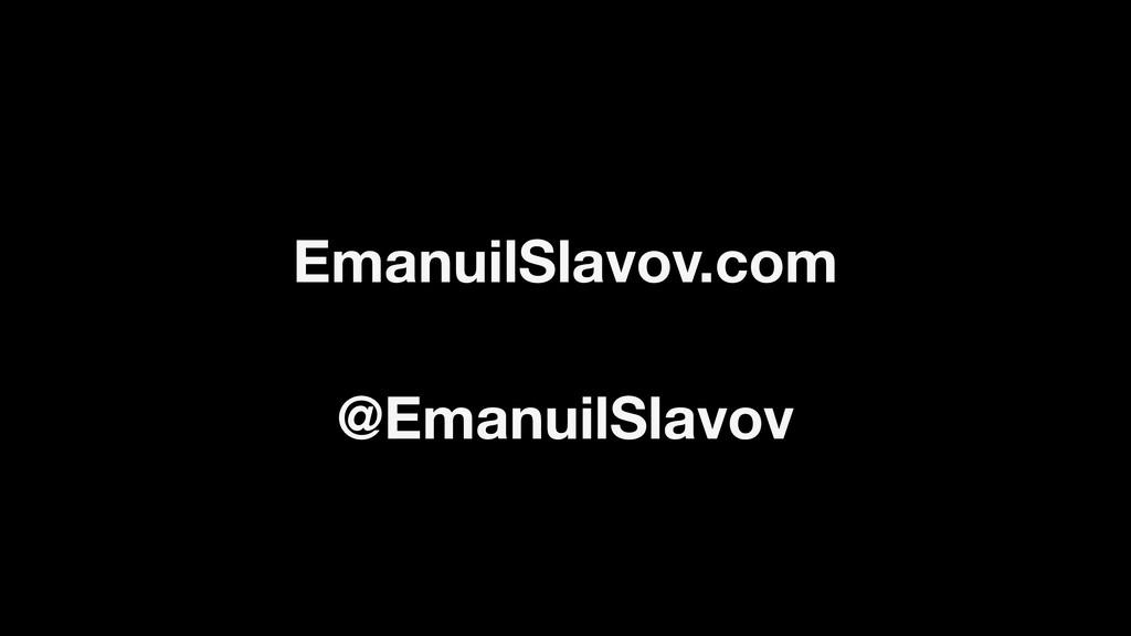 @EmanuilSlavov EmanuilSlavov.com