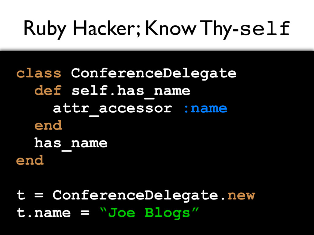 Ruby Hacker; Know Thy-self class ConferenceDele...