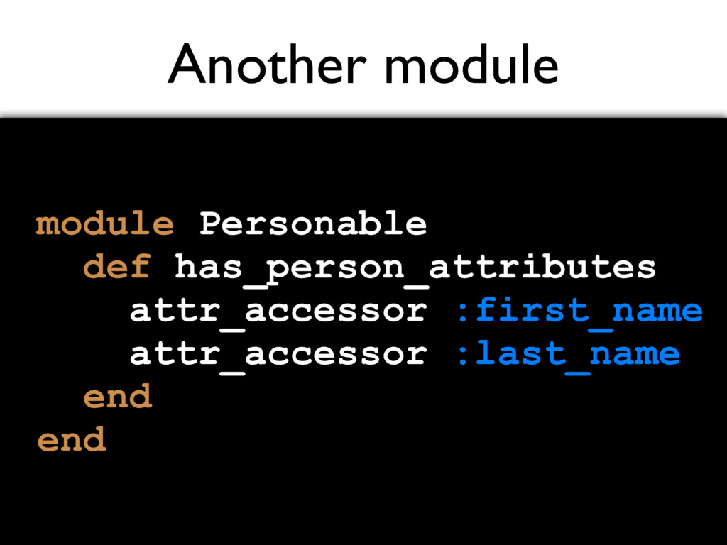 Another module module Personable def has_person...