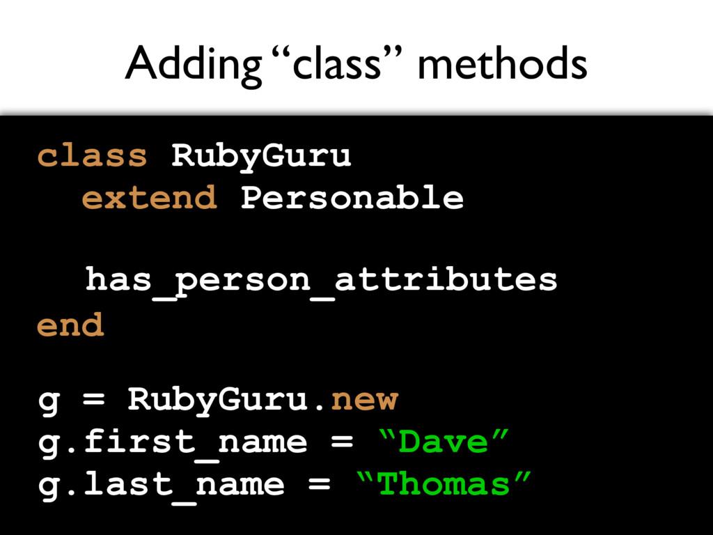 """Adding """"class"""" methods class RubyGuru extend Pe..."""