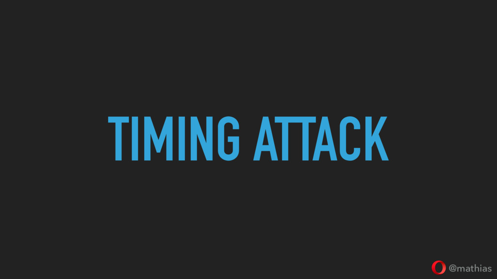 @mathias TIMING ATTACK