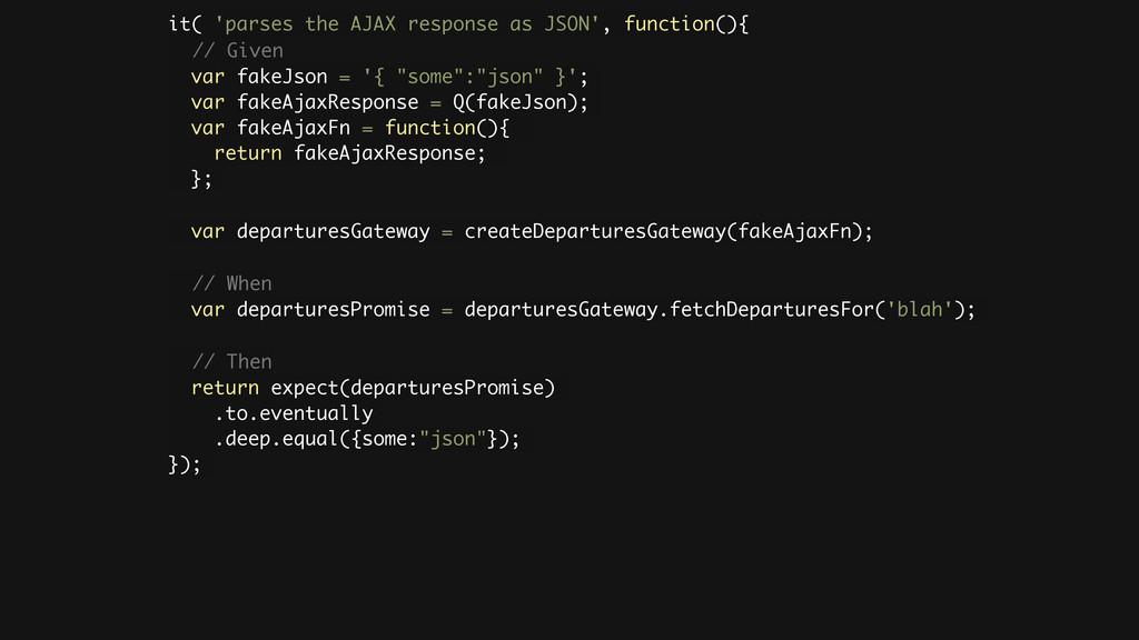 it( 'parses the AJAX response as JSON', functio...