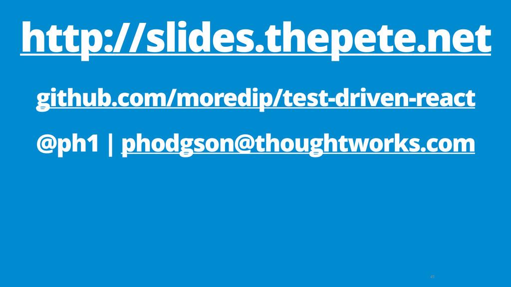 45 github.com/moredip/test-driven-react @ph1 | ...