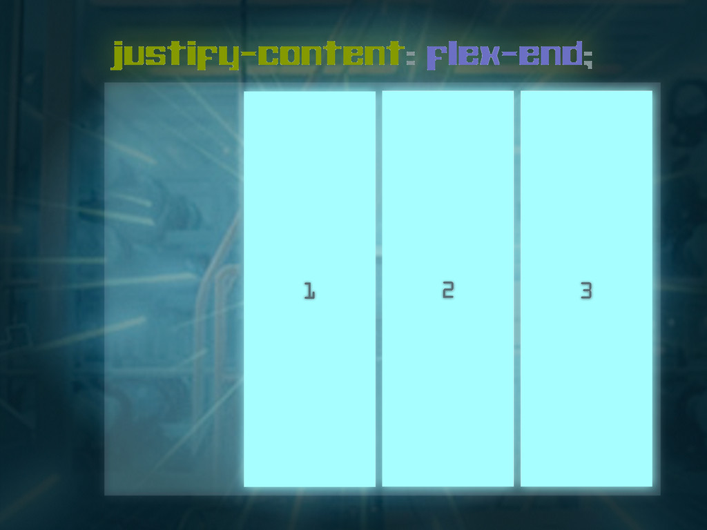 justify-content: flex-end; 1 2 3