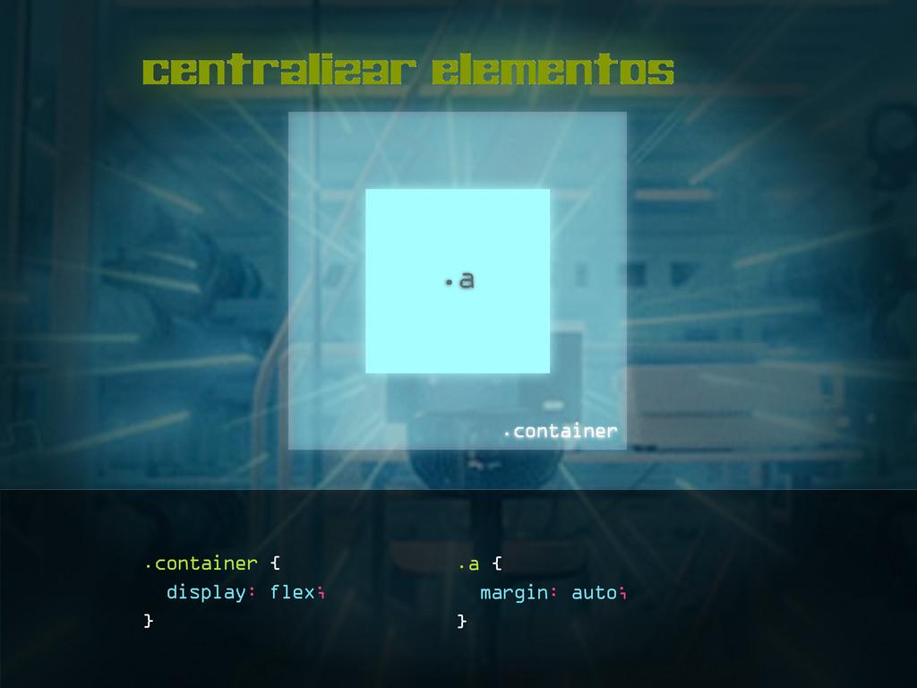 centralizar elementos .a .container .container ...