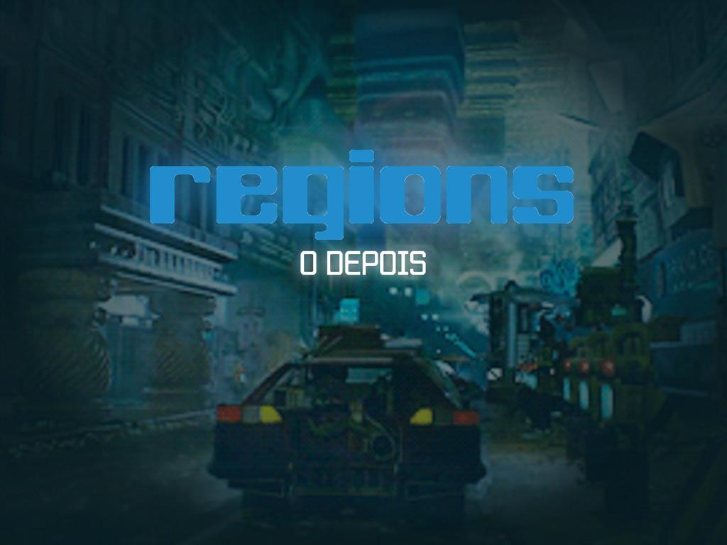 regions O DEPOIS