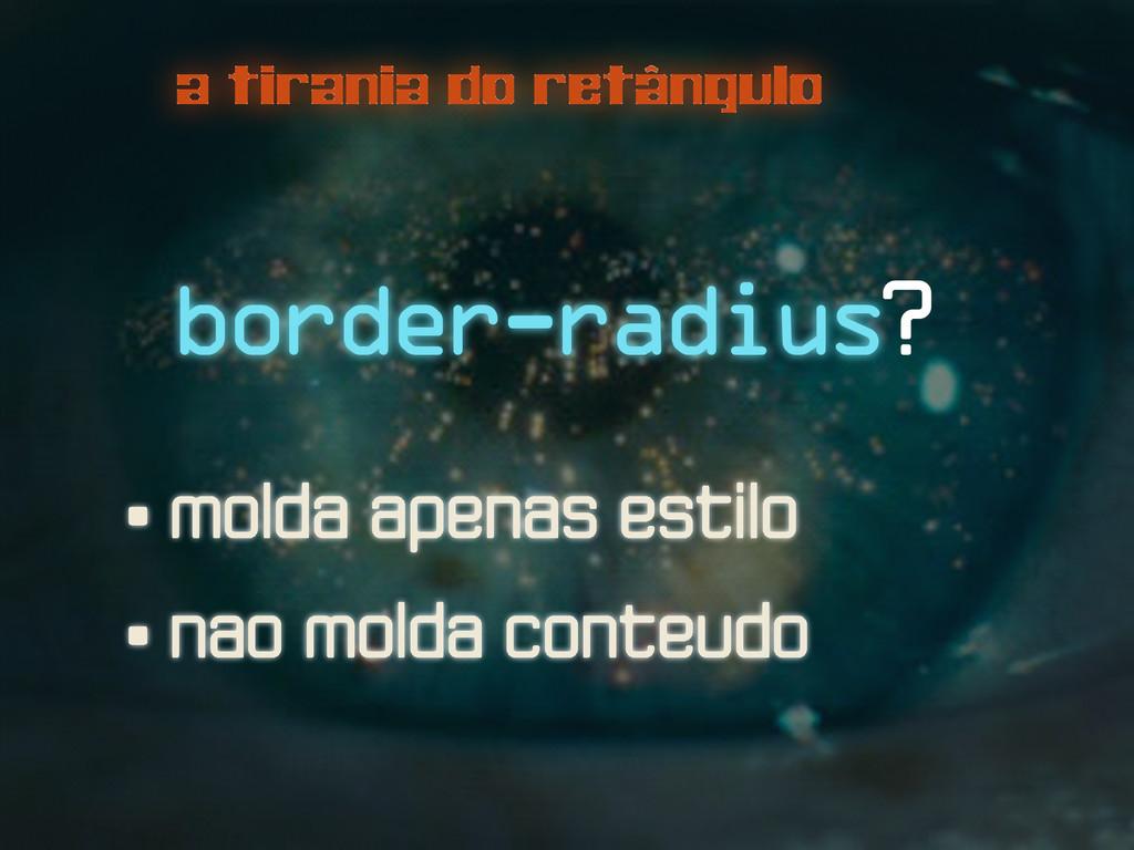 a tirania do retângulo border-radius? • molda a...