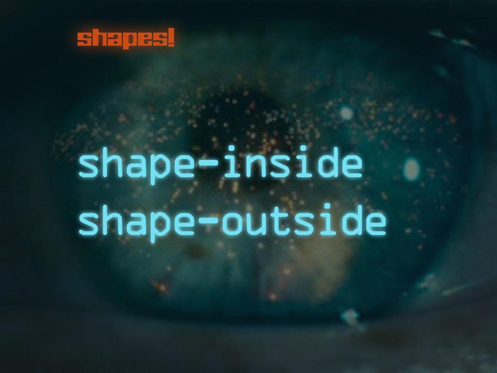 shapes! shape-inside shape-outside