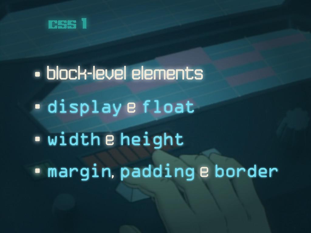 css 1 • block-level elements • margin, padding ...