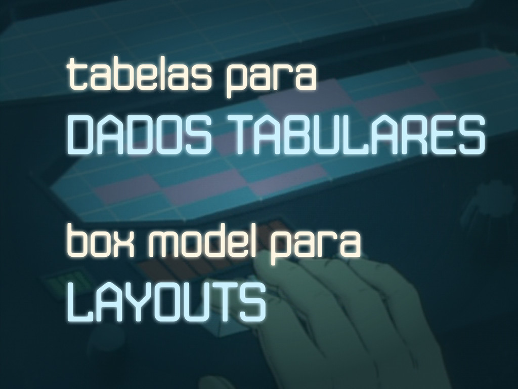 tabelas para DADOS TABULARES box model para LAY...