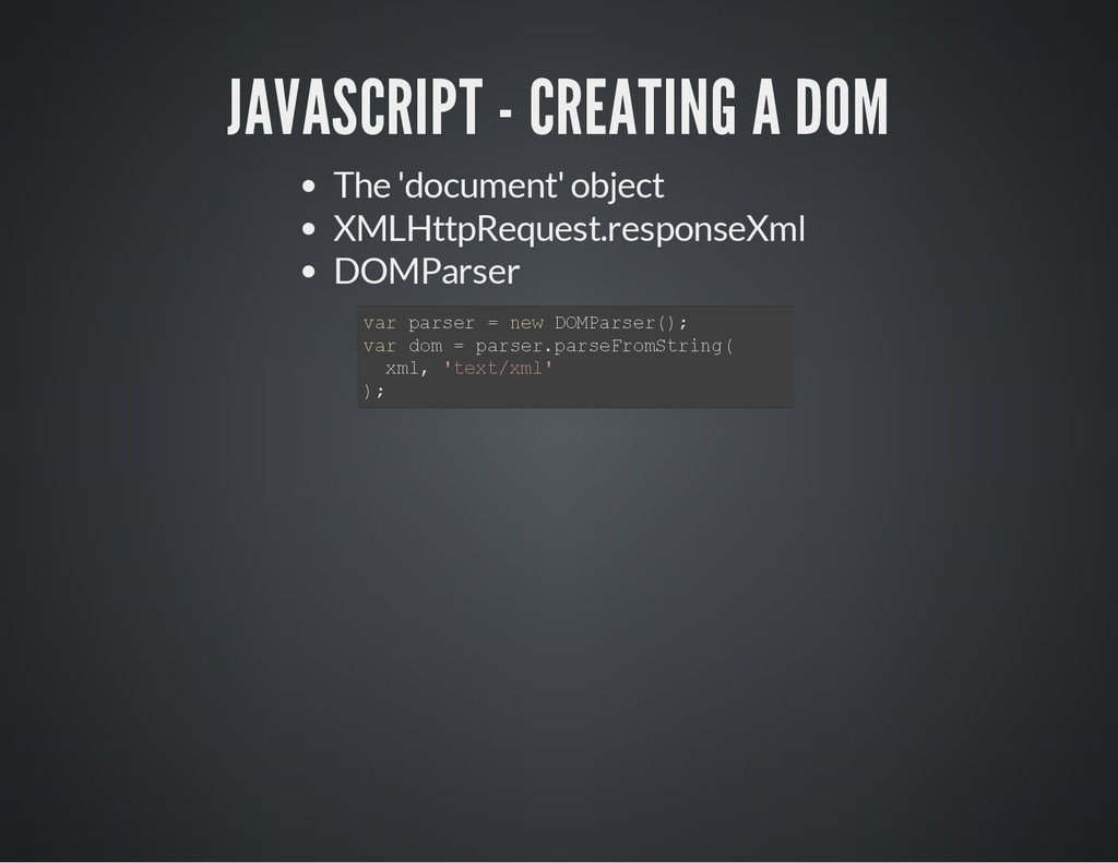 JAVASCRIPT - CREATING A DOM The 'document' obje...