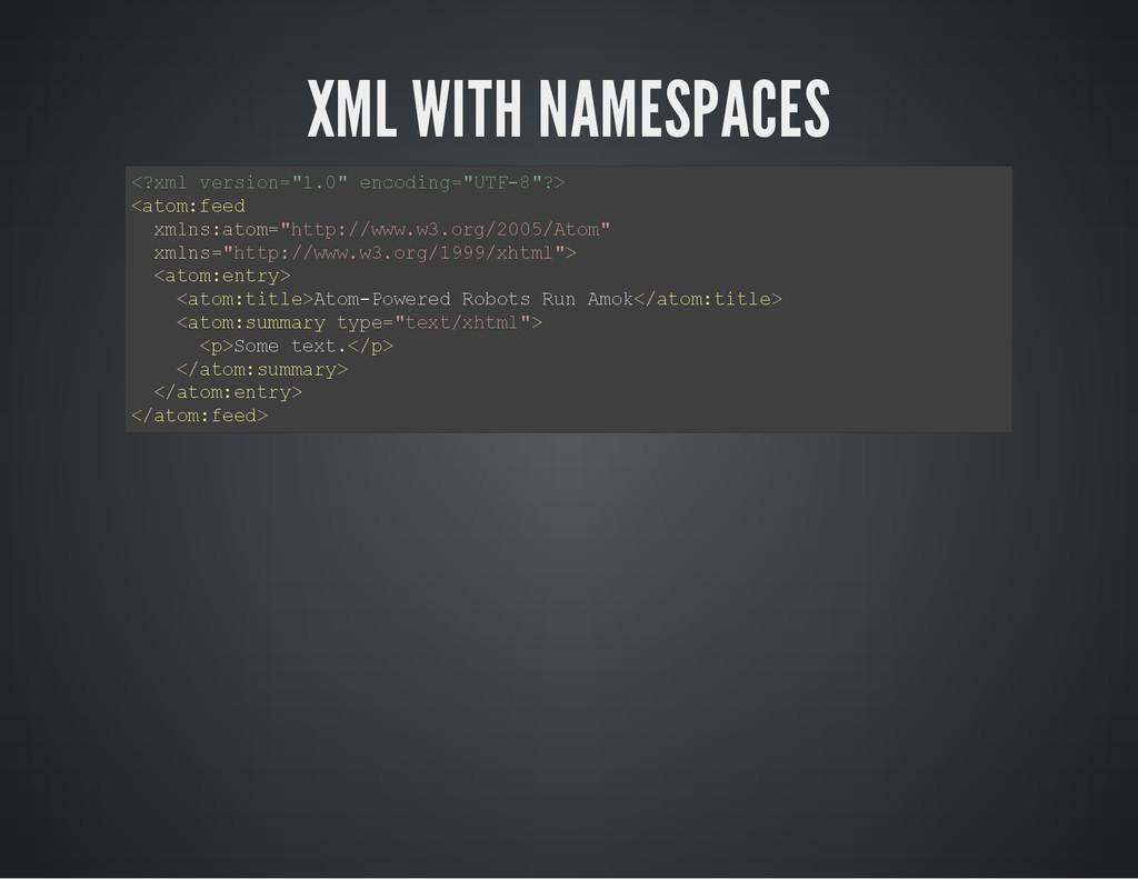 "XML WITH NAMESPACES < ? x m l v e r s i o n = ""..."