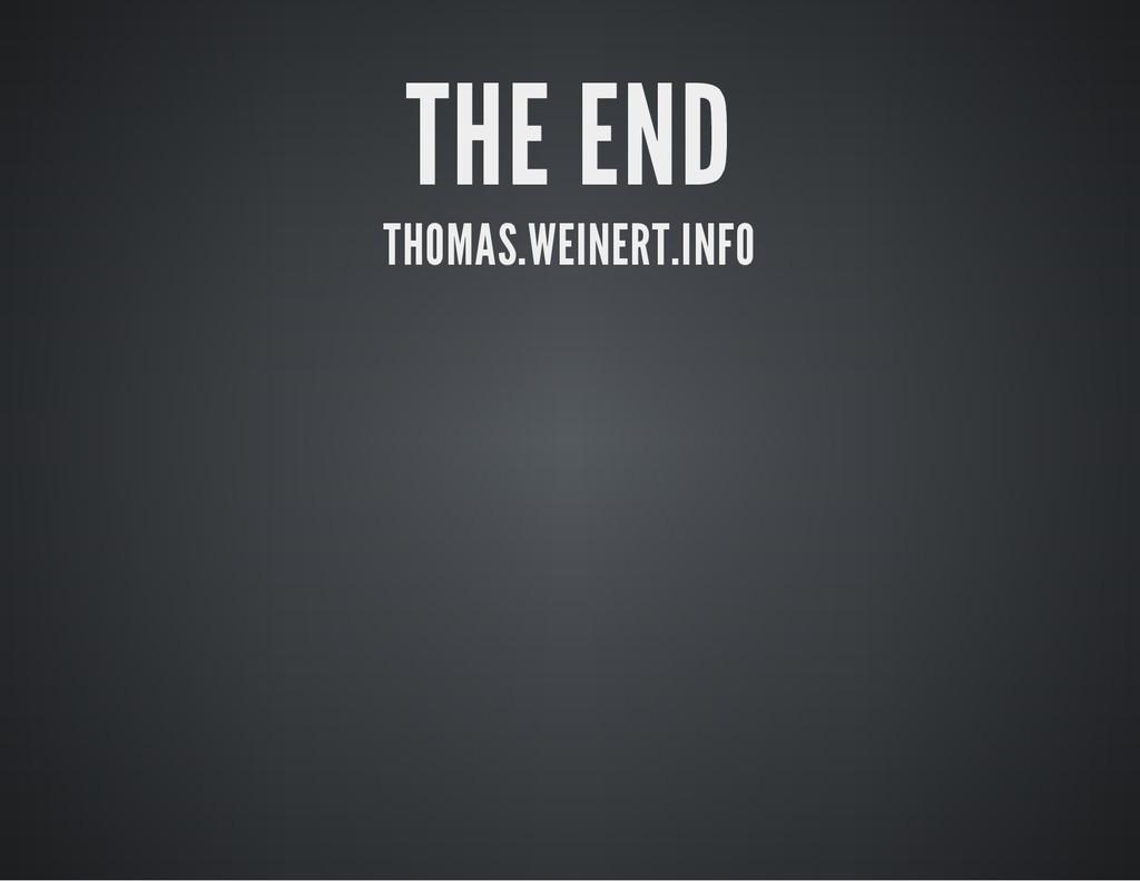 THE END THOMAS.WEINERT.INFO