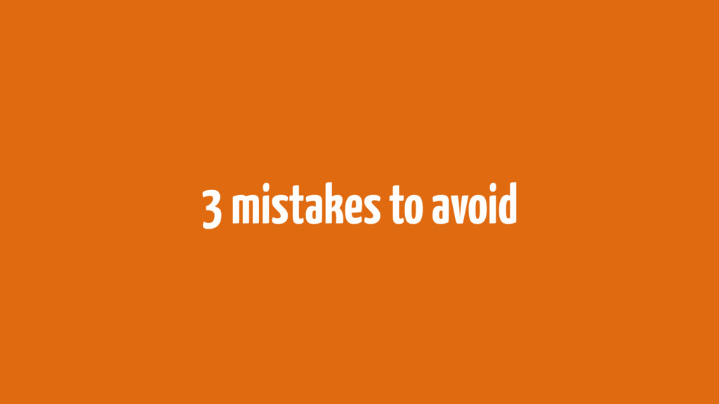 3 mistakes to avoid