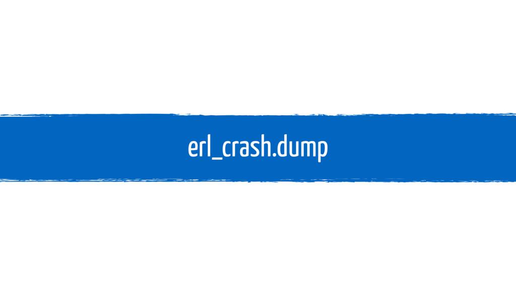 erl_crash.dump