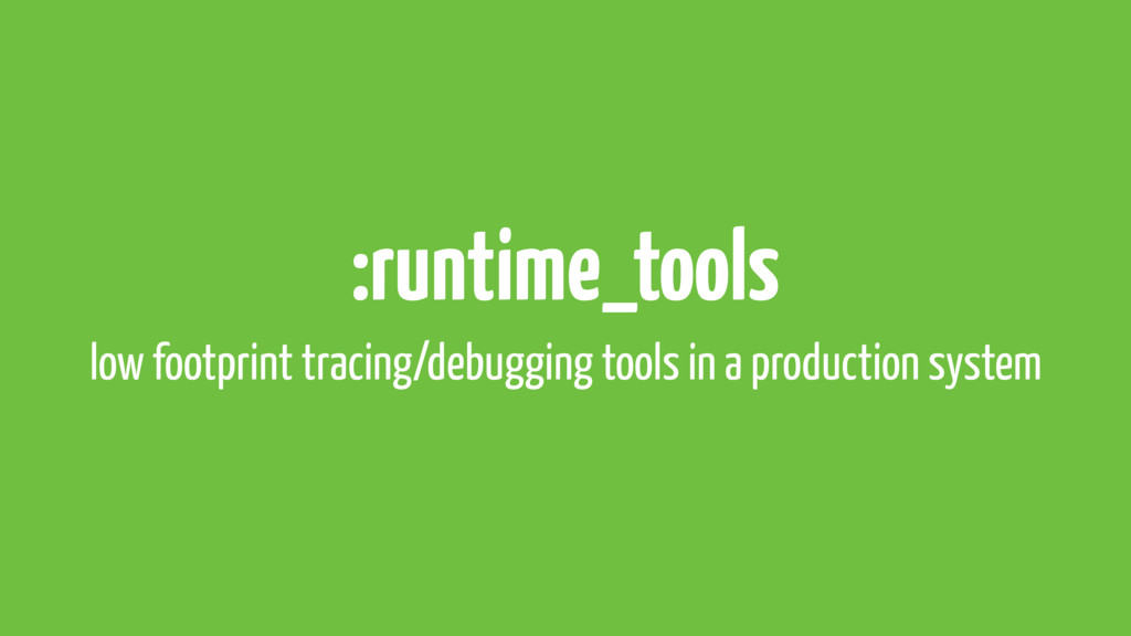 :runtime_tools low footprint tracing/debugging ...