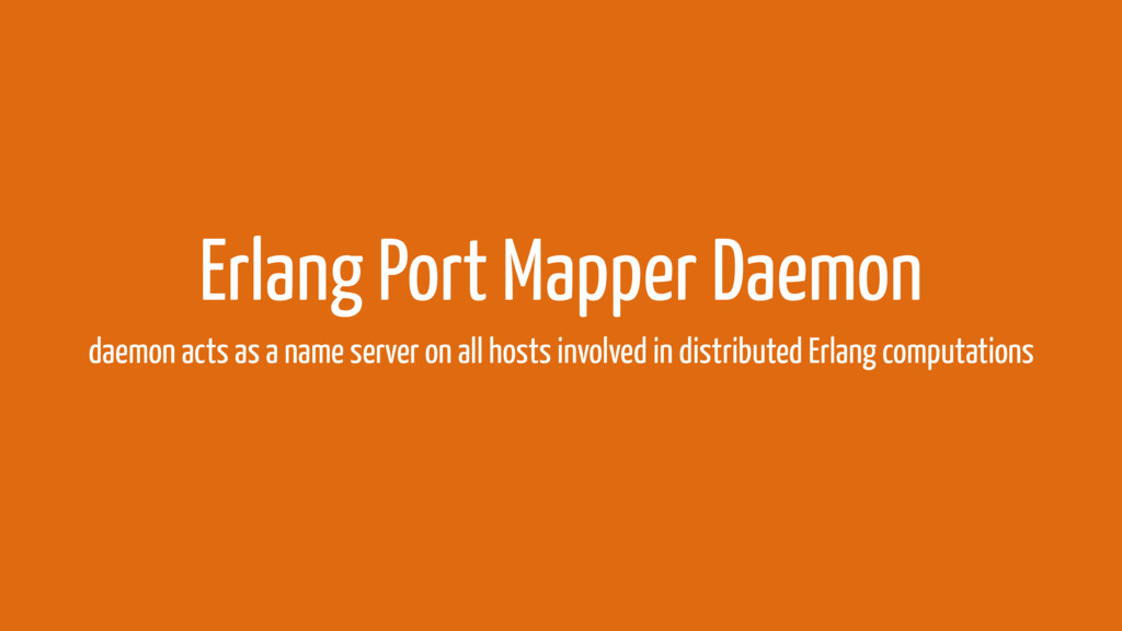 Erlang Port Mapper Daemon daemon acts as a name...
