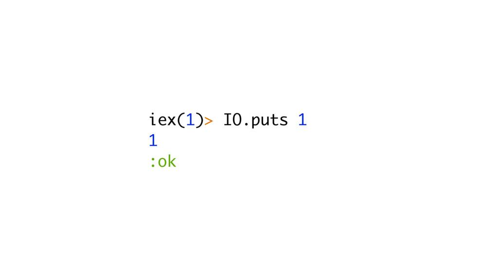 iex(1)> IO.puts 1 1 :ok