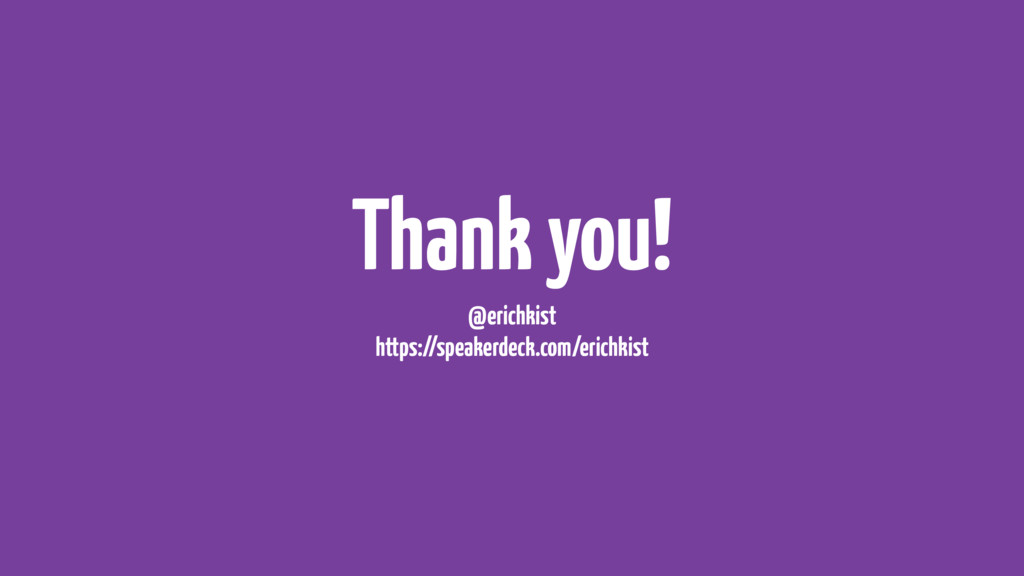 Thank you! @erichkist https://speakerdeck.com/e...