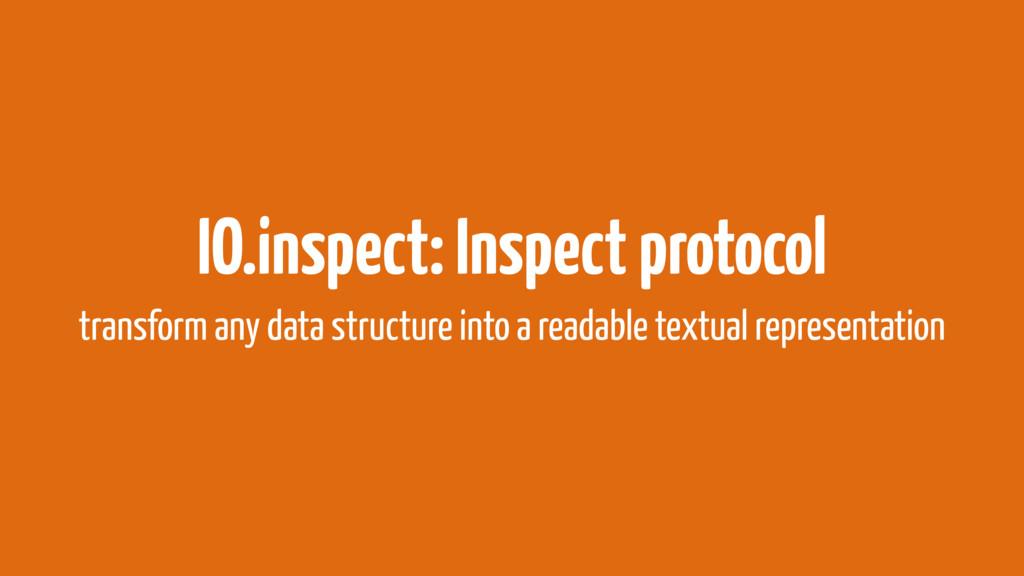 IO.inspect: Inspect protocol transform any data...