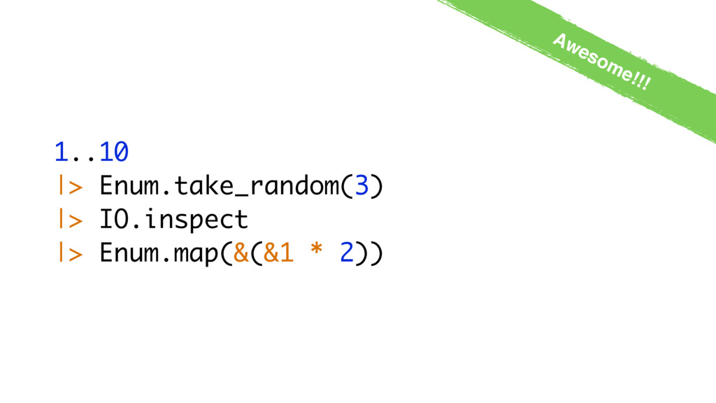 1..10 |> Enum.take_random(3) |> IO.inspect |> E...