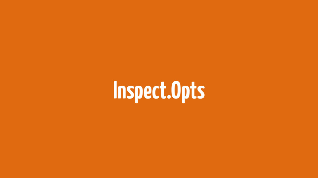 Inspect.Opts