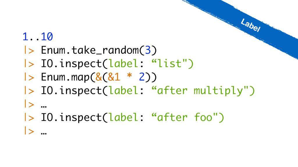 1..10 |> Enum.take_random(3) |> IO.inspect(labe...