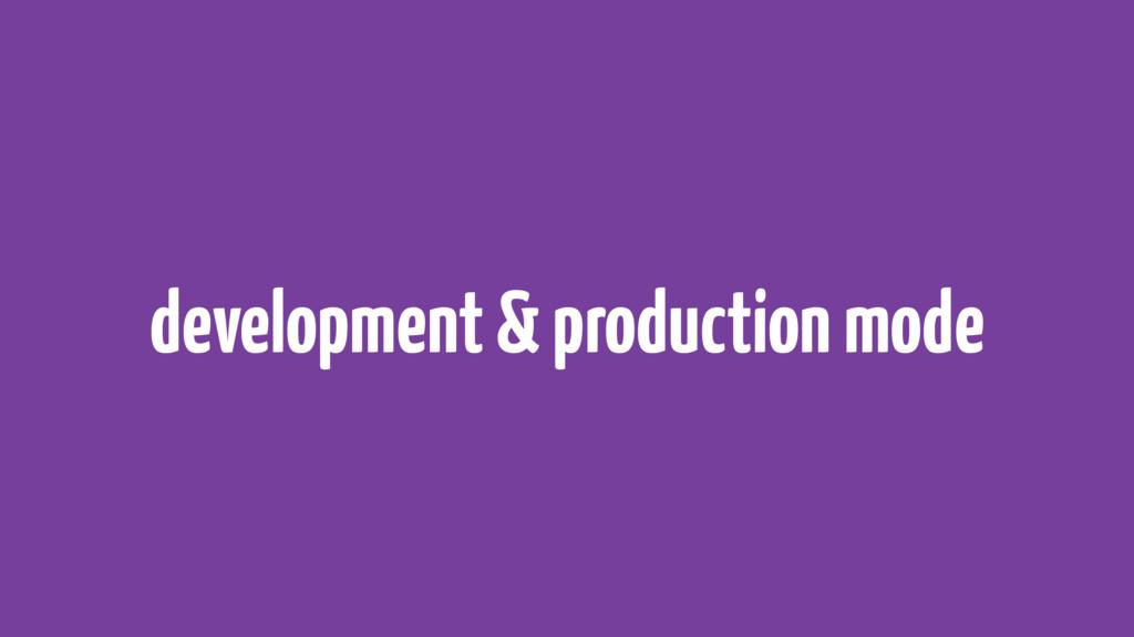 development & production mode
