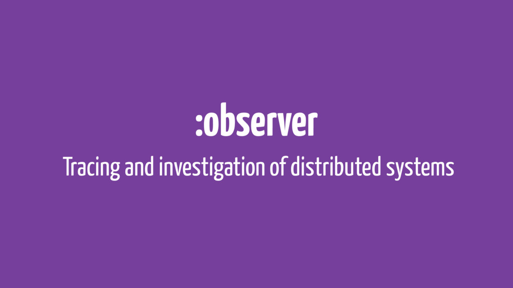 :observer Tracing and investigation of distribu...