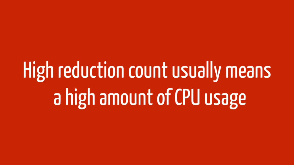 High reduction count usually means a high amoun...