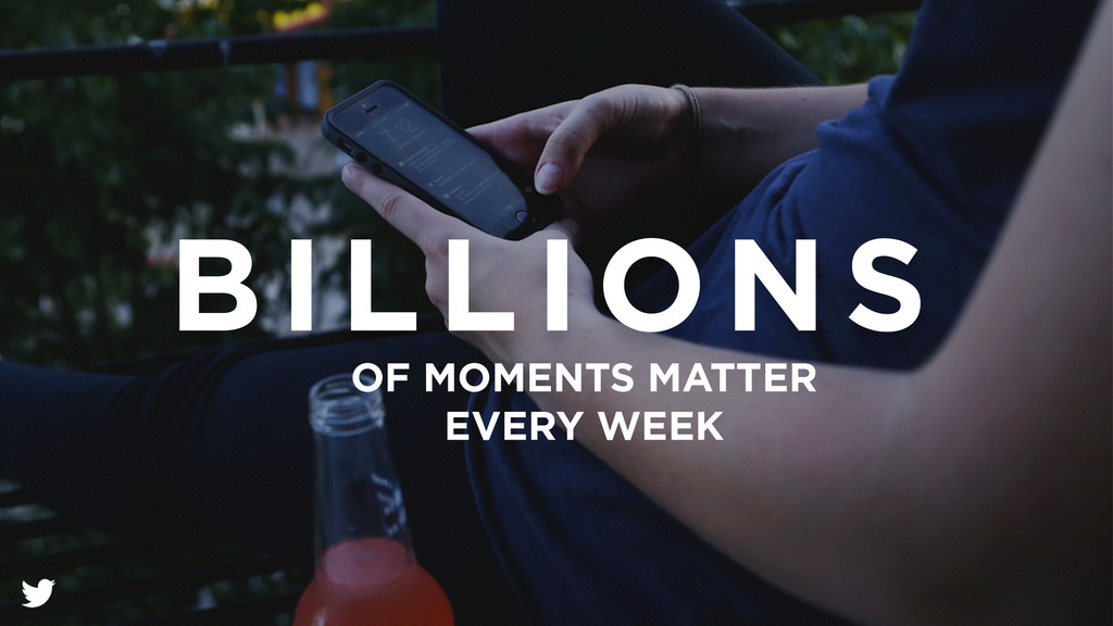 OF MOMENTS MATTER EVERY WEEK BILLIONS