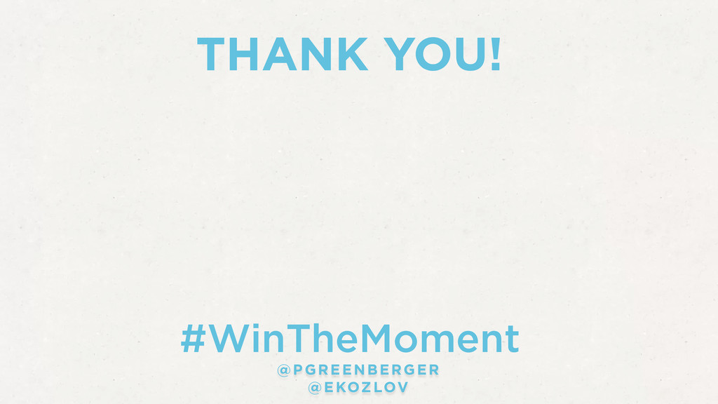 #WinTheMoment @PGREENBERGER @EKOZLOV THANK YOU!