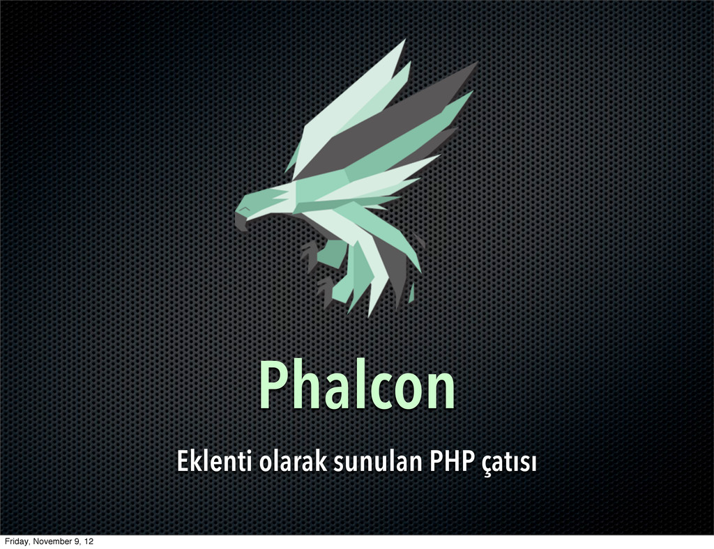 Phalcon Eklenti olarak sunulan PHP çatısı Frida...