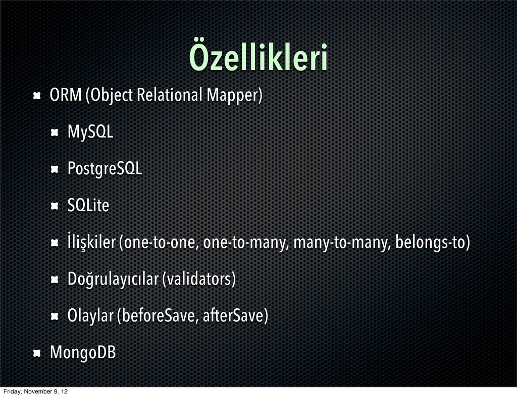 Özellikleri ORM (Object Relational Mapper) MySQ...