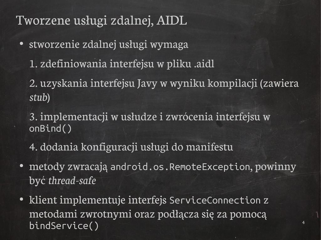4 Tworzene usługi zdalnej, AIDL ● stworzenie zd...