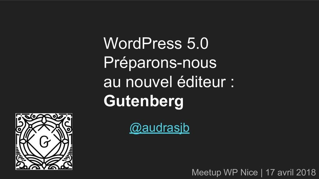 WordPress 5.0 Préparons-nous au nouvel éditeur ...