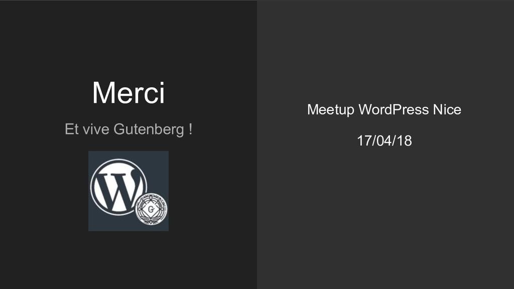 Merci Et vive Gutenberg ! Meetup WordPress Nice...
