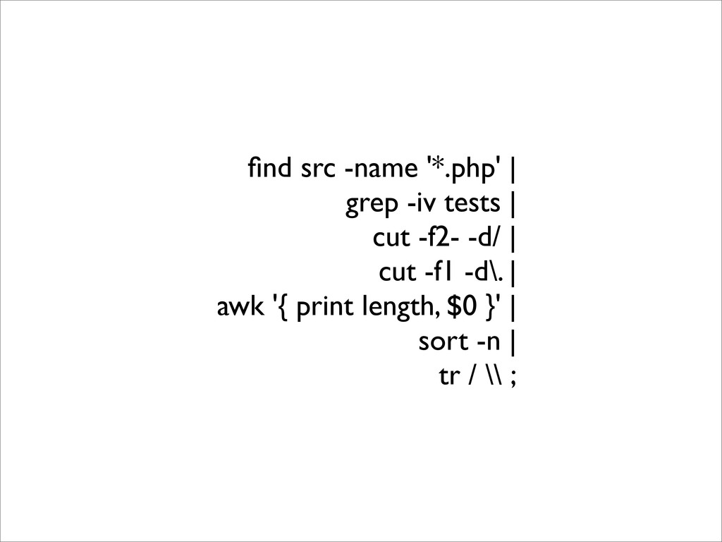 find src -name '*.php' | grep -iv tests | cut -f...