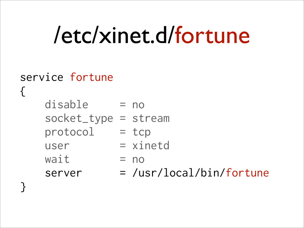 /etc/xinet.d/fortune service fortune { disable ...