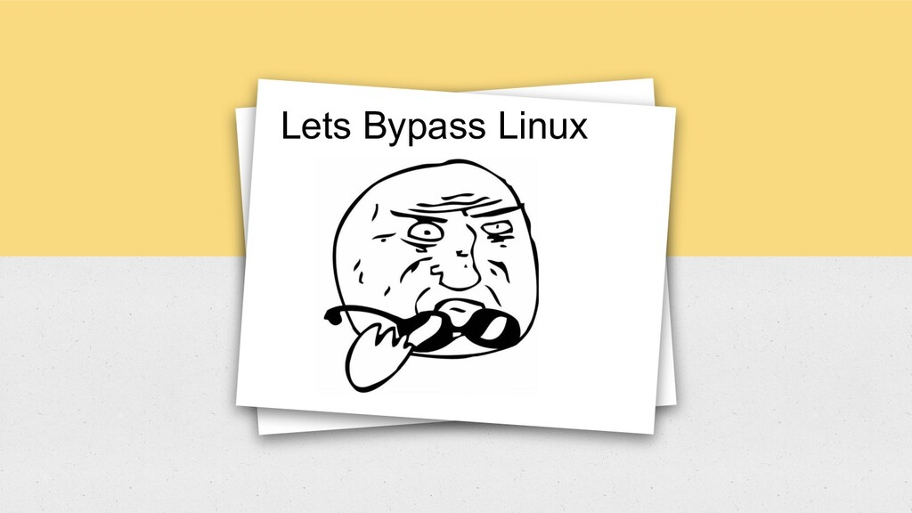 Lets Bypass Linux