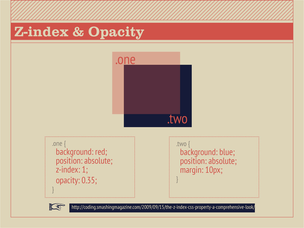 Z-index & Opacity .one { background: red; posit...