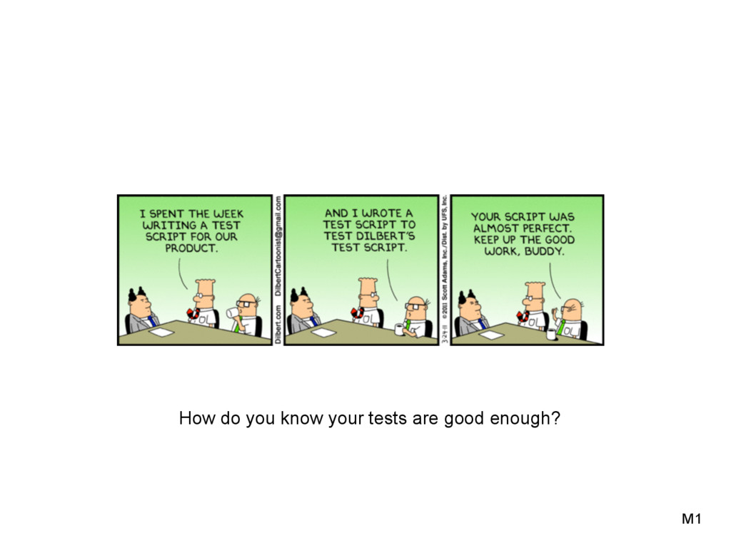 How do you know your tests are good enough? M1