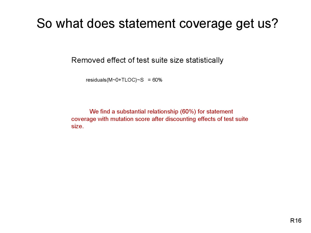 So what does statement coverage get us? Removed...