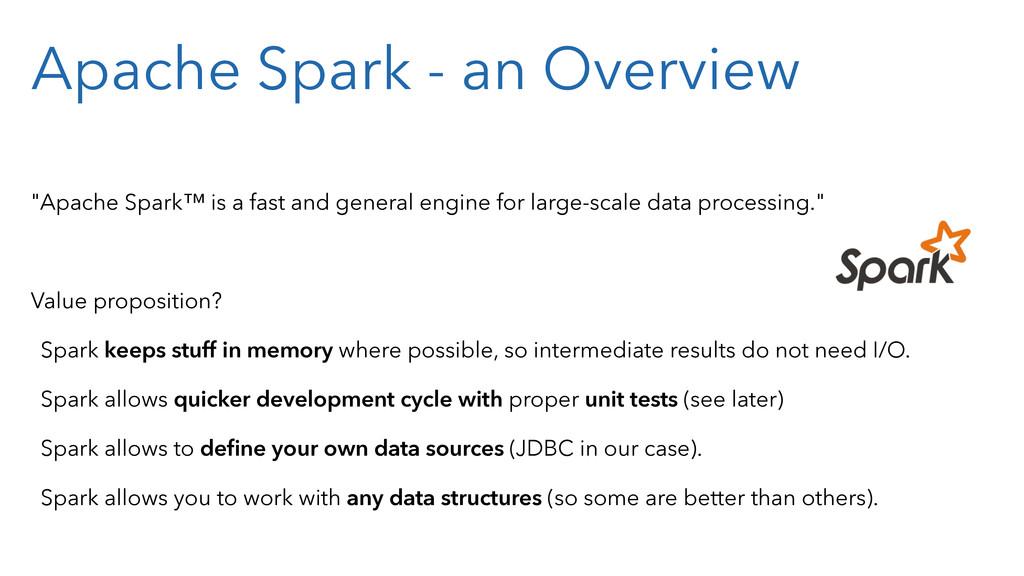 "Apache Spark - an Overview ""Apache Spark™ is a ..."