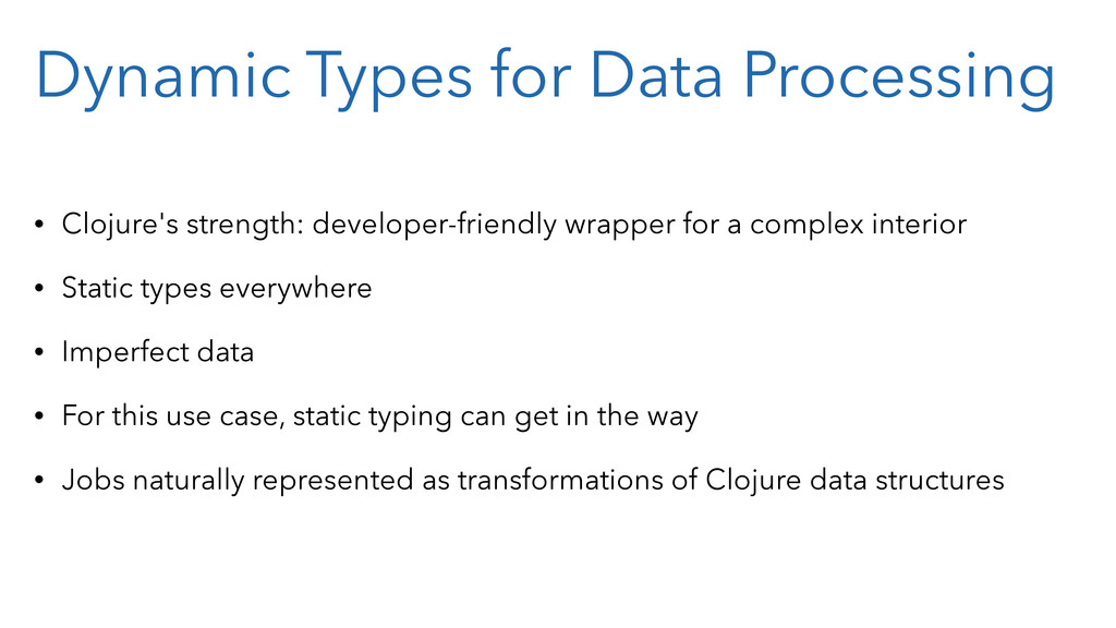 Dynamic Types for Data Processing • Clojure's s...