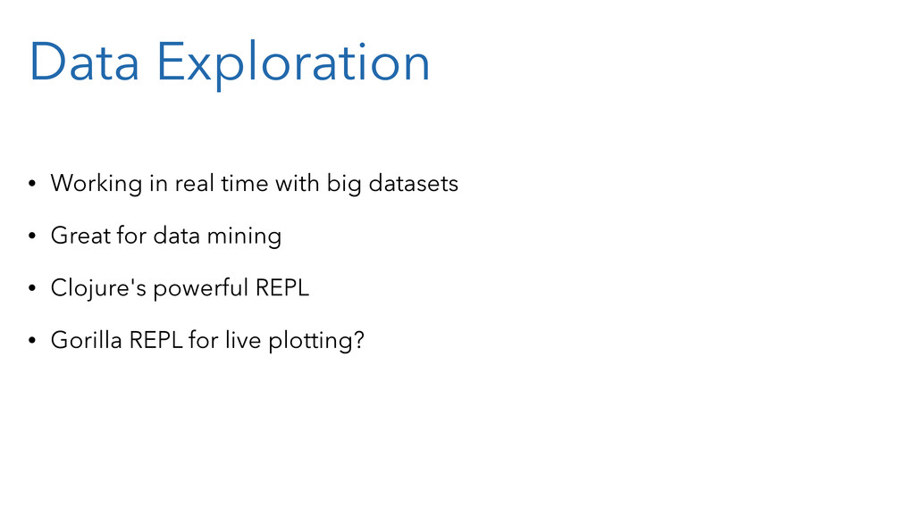 Data Exploration • Working in real time with bi...