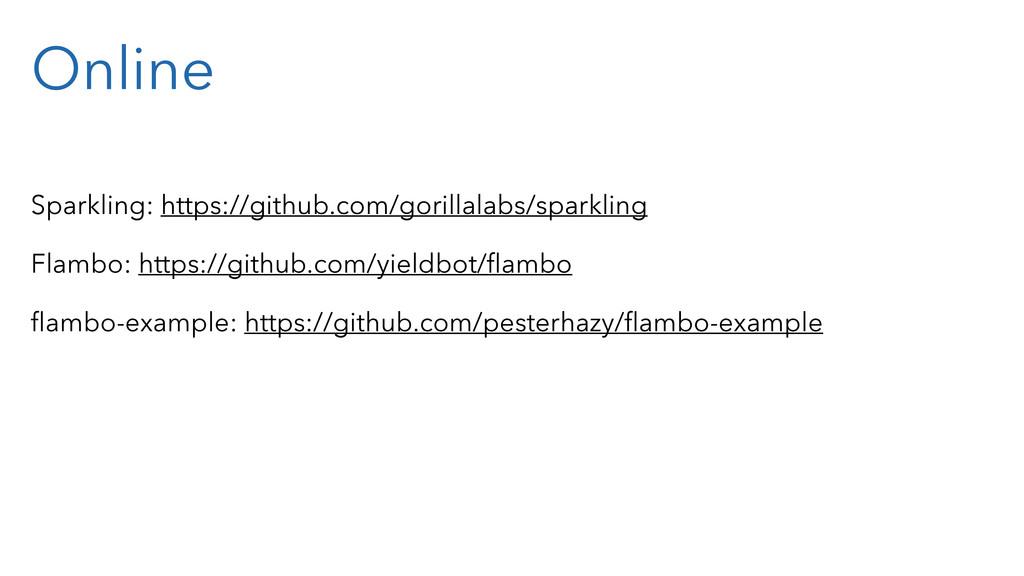 Online Sparkling: https://github.com/gorillalab...